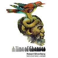 Time of Changes - Robert Silverberg - audiobook