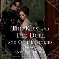 Kiss and The Duel and Other Stories - Anton Chekhov - audiobook