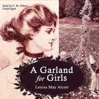 Garland for Girls - Louisa May Alcott - audiobook