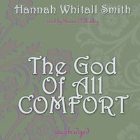 God of All Comfort - Hannah Whitall Smith - audiobook