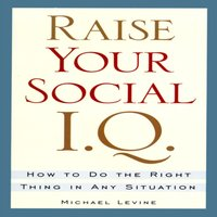 Raise Your Social I.Q. - Michael Levine - audiobook