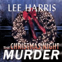 Christmas Night Murder - Lee Harris - audiobook