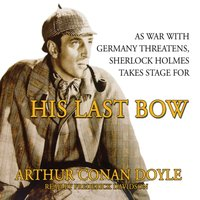 His Last Bow - Sir Arthur Conan Doyle - audiobook