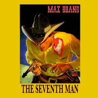 Seventh Man - Max Brand - audiobook