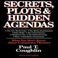 Secrets, Plots, and Hidden Agendas - Paul T. Coughlin - audiobook
