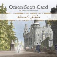 Hamlet's Father - Orson Scott Card - audiobook