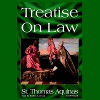 Treatise on Law - Thomas Aquinas - audiobook