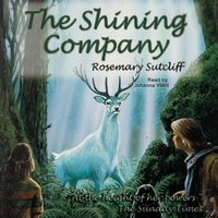 Shining Company - Rosemary Sutcliff - audiobook