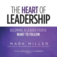 Heart of Leadership - Mark Miller - audiobook