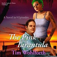Pink Tarantula - Tim Wohlforth - audiobook