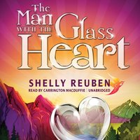 Man with the Glass Heart - Shelly Reuben - audiobook
