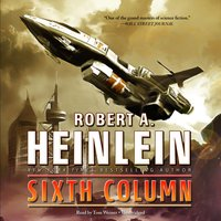 Sixth Column - Robert A. Heinlein - audiobook