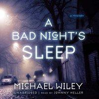 Bad Night's Sleep - Michael Wiley - audiobook