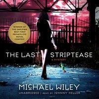 Last Striptease - Michael Wiley - audiobook