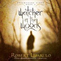 Watcher in the Woods - Robert Liparulo - audiobook