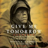 Give Me Tomorrow - Patrick K. O'Donnell - audiobook