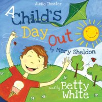 Child's Day Out - Mary Sheldon - audiobook