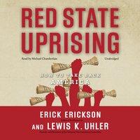 Red State Uprising - Erick Erickson - audiobook