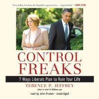 Control Freaks - Terence P. Jeffrey - audiobook