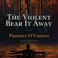 Violent Bear It Away - Flannery O'Connor - audiobook
