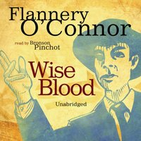 Wise Blood - Flannery O'Connor - audiobook