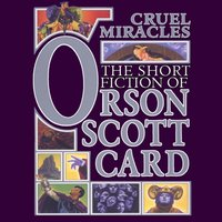 Cruel Miracles - Orson Scott Card - audiobook