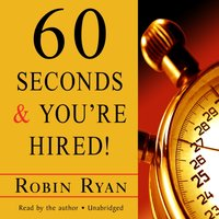 60 Seconds and You're Hired! - Robin Ryan - audiobook