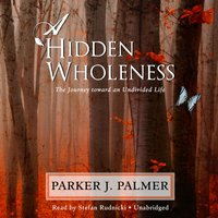 Hidden Wholeness - Parker J. Palmer - audiobook