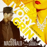 Ivory Grin - Ross Macdonald - audiobook
