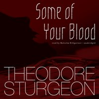 Some of Your Blood - Theodore Sturgeon - audiobook