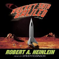 Rocket Ship Galileo - Robert A. Heinlein - audiobook