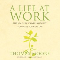 Life at Work - Thomas Moore - audiobook