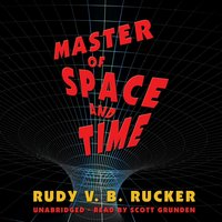 Master of Space and Time - Rudy v. B. Rucker - audiobook