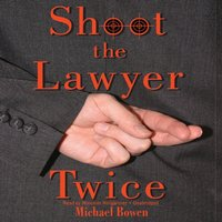 Shoot the Lawyer Twice