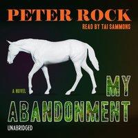 My Abandonment - Peter Rock - audiobook