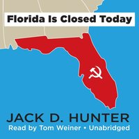 Florida Is Closed Today - Jack D. Hunter - audiobook