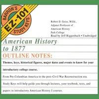 American History to 1877 - MEd Robert D. Geise - audiobook