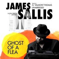 Ghost of a Flea - James Sallis - audiobook