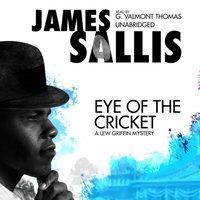 Eye of the Cricket - James Sallis - audiobook