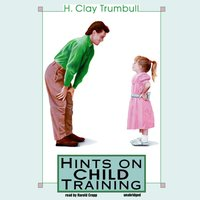 Hints on Child Training - H. Clay Trumbull - audiobook