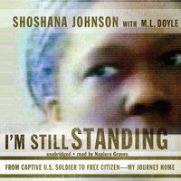 I'm Still Standing - Shoshana Johnson - audiobook