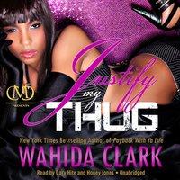 Justify My Thug - Wahida Clark - audiobook