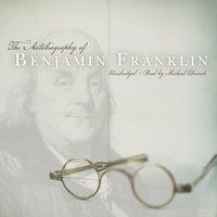 Autobiography of Benjamin Franklin - Benjamin Franklin - audiobook