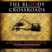 Bloody Crossroads - Norman Podhoretz - audiobook