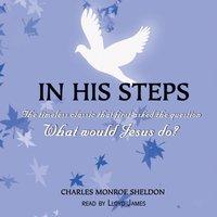 In His Steps - Charles M. Sheldon - audiobook
