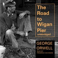 Road to Wigan Pier - George Orwell - audiobook