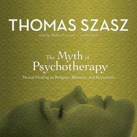 Myth of Psychotherapy - Thomas Szasz - audiobook