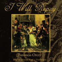 I Will Repay - Emma Orczy - audiobook