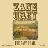 Last Trail - Zane Grey - audiobook