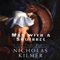 Man with a Squirrel - Nicholas Kilmer - audiobook